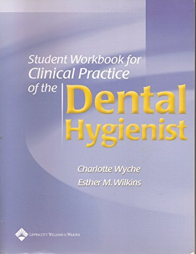 Student Workbook for use with Clinical Practice of the Dental Hygienist