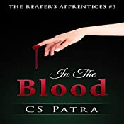In the Blood: The Reaper's Apprentices, Book 3 | CS Patra