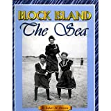 Block Island - the Sea, Robert M. Downie, 0965898334