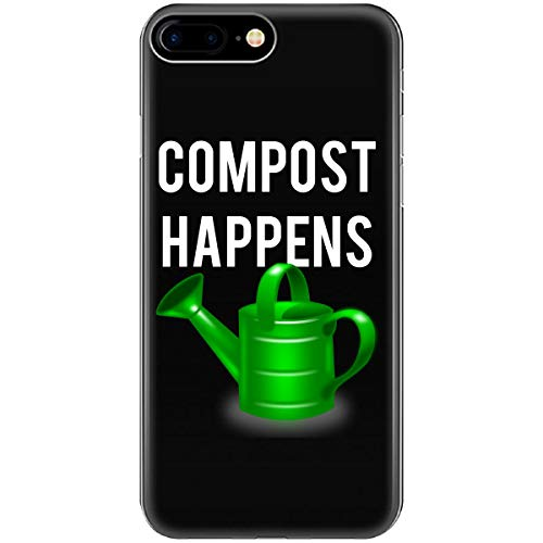 Compost Happens Gardening Manure Garden Landscape Recycle - Phone Case Fits iPhone 6 6s 7 8