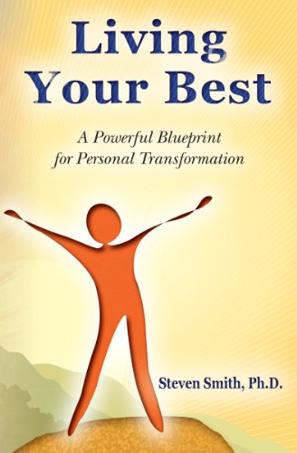 Book: Living Your Best - A Powerful Blueprint for Personal Transformation by Steven Smith, Ph.D.