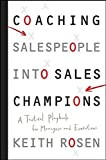 Kyпить Coaching Salespeople into Sales Champions: A Tactical Playbook for Managers and Executives на Amazon.com