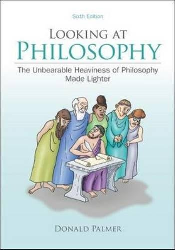007803826X - Looking At Philosophy: The Unbearable Heaviness of Philosophy Made Lighter