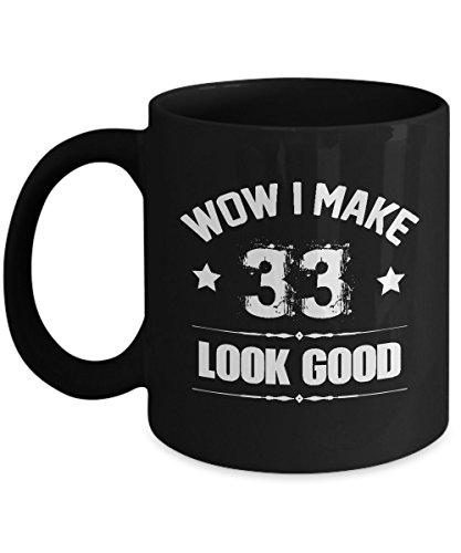Best Mug For Men/Women. Great Gift For 33 Years Old For Birthday