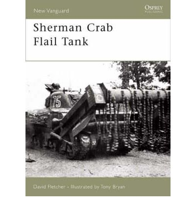 Sherman Crab Tank - [(Sherman Crab Flail Tank)] [Author: David Fletcher] published on (October, 2007)