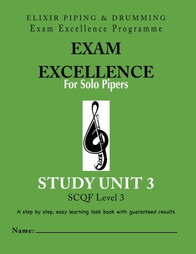 Exam Excellence for Solo Pipers: Study Unit 3: Study Unit 3 (Piping Vplume 3)