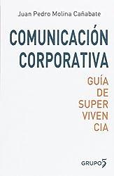 COMUNICACION CORPORATIVA GUIA DE SUPERVIVENCIA