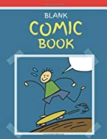 Blank Comic Book: Draw Your Own Comics Variety Of