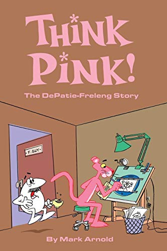 Think Pink: The Story of DePatie-Freleng ()