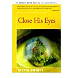 img - for [ Close His Eyes (Revised) By Dwight, Olivia ( Author ) Paperback 2000 ] book / textbook / text book