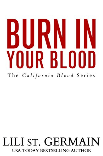 Burn In Your Blood by Lili St. Germain