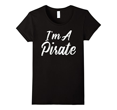 Womens I'm a Pirate Shirt Funny Halloween Costume Tee XL Black