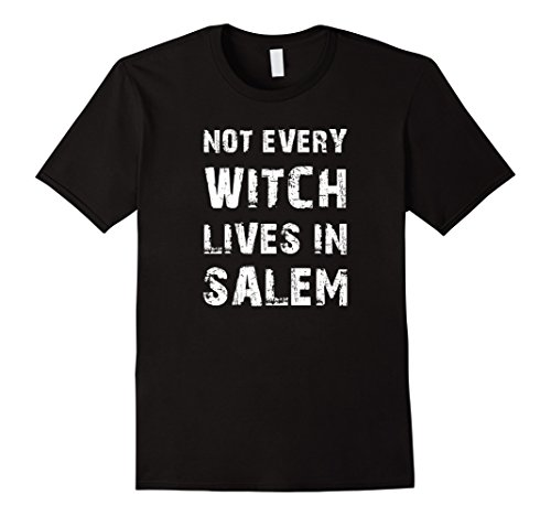 Men's Not Every Witch Lives In Salem Halloween Costume T-Shirt Tee XL Black (Salem Costume)