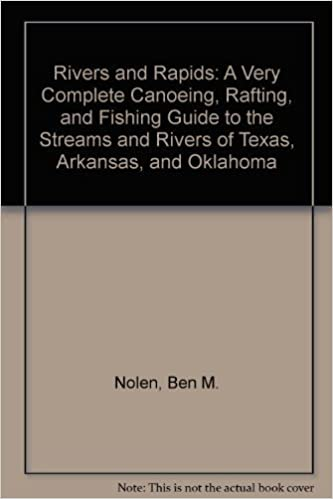 Descarga de archivos pdb de ebookRivers and Rapids: A Very Complete Canoeing, Rafting, and Fishing Guide to the Streams and Rivers of Texas, Arkansas, and Oklahoma by Nolen, Ben M. (1992) Paperback PDF
