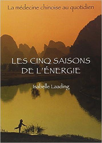 """Résultat de recherche d'images pour """"Laading, I. (1999). Les cinq saisons de l'énergie : La médecine chinoise au quotidien. Paris, France : Ed Desiris."""""""