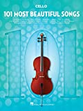 101 Most Beautiful Songs for Cello (101 Songs)