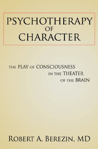 - Psychotherapy of Character: The Play of Consciousness in the Theater of the Brain