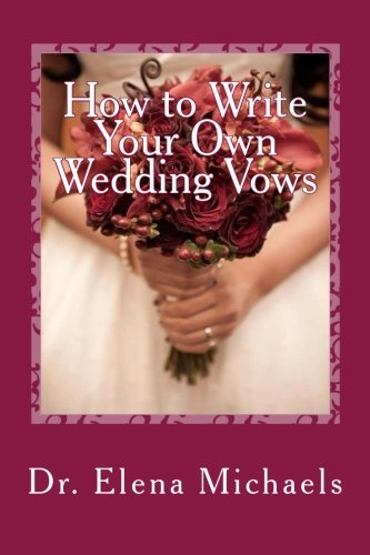 How to Write Your Own Wedding Vows: An Easy, Simple Formula to Create a Personalized, Memorable Ceremony