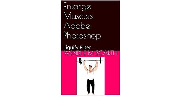 Amazon com: Enlarge Muscles Adobe Photoshop: Liquify Filter