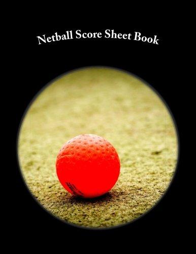 Download Netball Score Sheet Book: 100 Pages (50 sheets) pdf epub