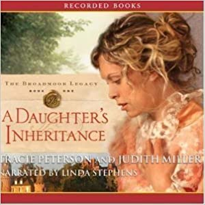 A Daughter's Inheritance: the Broadmoor Legacy Book 1, 10