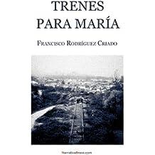 Trenes para María (Spanish Edition)