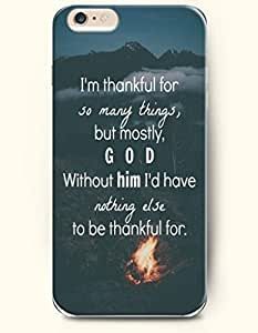 iPhone Case,iPhone 6 Plus (5.5) Hard Case **NEW** Case with the Design of I'm thankful for so many things,but mostly ,God without him I'd have nothing else to be thankful for. - Case for iPhone iPhone 6 (5.5) (2014) Verizon, AT&T Sprint, T-mobile