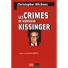 Les crimes de Monsieur Kissinger: La face cachée d'un prix Nobel de la Paix (French Edition)