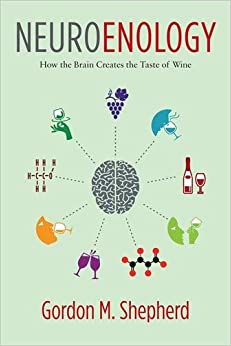 Neuroenology: How The Brain Creates The Taste Of Wine por Gordon M. Shepherd Md. Dphil. epub