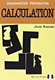 Grandmaster Preparation: Calculation-Jacob Aagaard