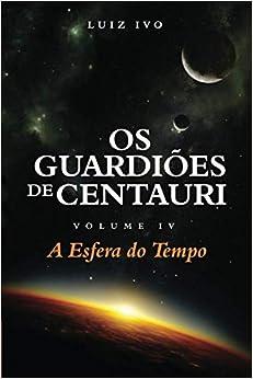 Utorrent Descargar En Español Os Guardiões De Centauri: A Esfera Do Tempo - Volume Iv Ebook Gratis Epub
