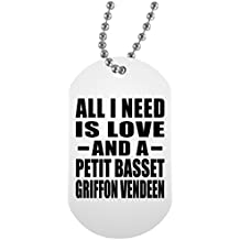All I Need Is Love And A Petit Basset Griffon Vendeen - Military Dog Tag, Aluminum ID Tag Necklace