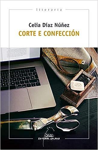 Corte e confección: 402 (Literaria): Amazon.es: Díaz Núñez, Celia ...