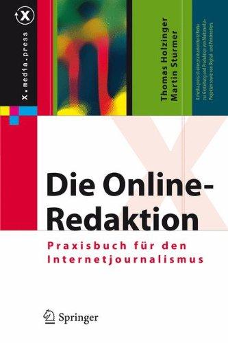 Die Online-Redaktion: Praxisbuch für den Internetjournalismus (X.media.press) Gebundenes Buch – 26. Oktober 2009 Thomas Holzinger Martin Sturmer Springer 3642007198