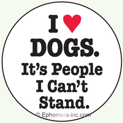 Pinback Button Love (I (heart) dogs. It's people I can't stand.- Pin Back Button)