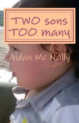 Book: TWO sons TOO many - To Love, Live & Lose by Aidan McNally