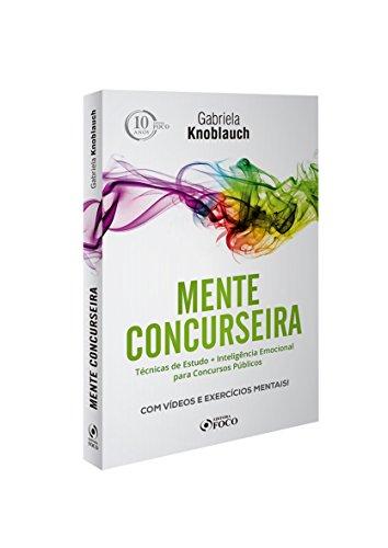 Mente Concurseira. Técnicas de Estudo + Inteligência Emocional Para Concursos
