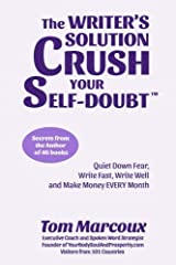 The Writer's Solution Crush Your Self-Doubt: Quiet Down Fear, Write Fast, Write Well and Make Money EVERY Month Paperback
