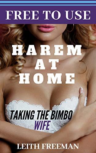 Awe Inspiring Free To Use Harem At Home Taking The Bimbo Wife Download Free Architecture Designs Scobabritishbridgeorg