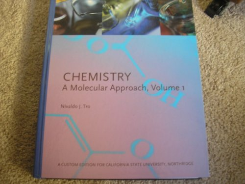 Chemistry a Molecular Approach, Volume 1 (Custom Edition for California State University Northridge)