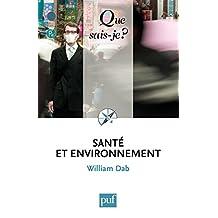 Santé et environnement: « Que sais-je ? » n° 3771 (French Edition)