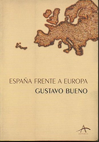 España frente a Europa: Amazon.es: Gustavo Bueno, Politica: Libros