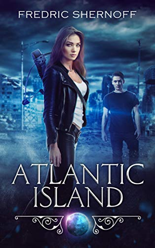 Atlantic Island: A YA Urban Fantasy Sci-Fi Adventure (Atlantic Island Trilogy Book 1) ()