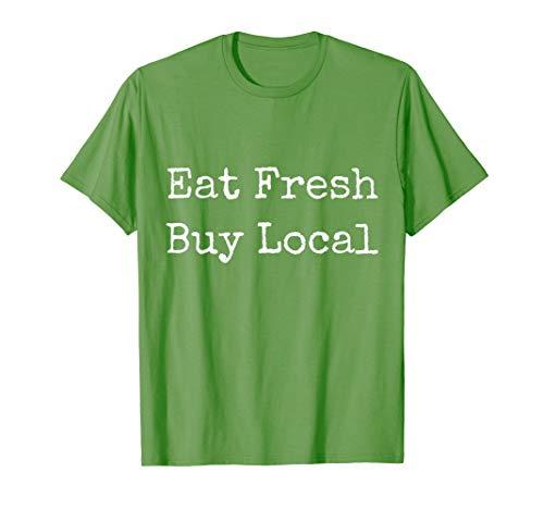 Eat Fresh Buy Local Farmer's Market T-Shirt (Buy Local Tshirt)