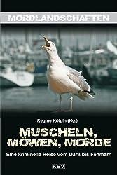 Muscheln, Möwen, Morde: Eine kriminelle Reise vom Darß bis Fehmarn