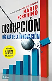 Disrupción: Más allá de la innovación