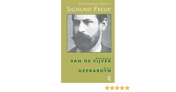 The Pre-Psychoanalytic Writings of Sigmund Freud