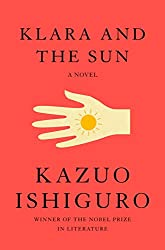 KLARA AND THE SUN, Kazuo Ishiguro
