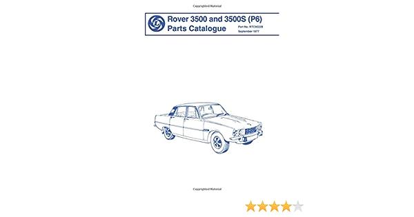 Rover 3500 And 3500s P6 Parts Catalogue Ltd Brooklands Books 9781870642408 Amazon Com Books