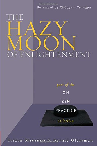 - The Hazy Moon of Enlightenment: Part of the On Zen Practice collection